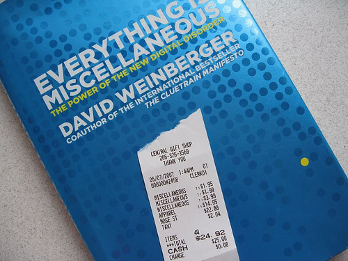 Everything is Miscellaneous: the power of the new digital disorder by David Weinberger