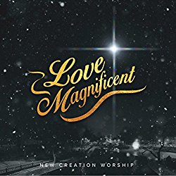 Love Magnificent Lyrics| New Creation Worship Song
