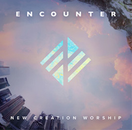 The Encounter Album Playlist | New Creation Worship