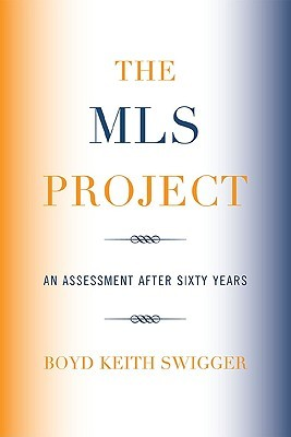 The MLS Project: an assessment after 60 years by Boyd Keith Swigger [Book]