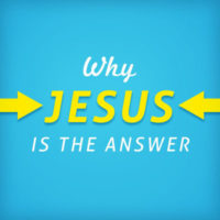 Why Jesus is the answer